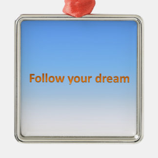 folgen Sie Ihrem Traum Quadratisches Silberfarbenes Ornament