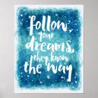 Folgen Sie Ihrem Traum-Zitat Poster