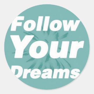 Folgen Sie Ihren Träumen Runder Aufkleber