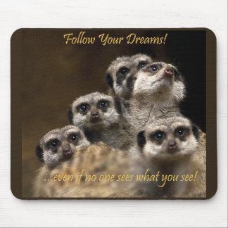 Folgen Sie Ihren Träumen! Mousepad