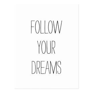 """""""Folgen Sie Ihren Träumen. """" Postkarte"""