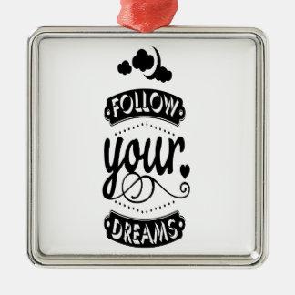 Folgen Sie Ihren Träumen Quadratisches Silberfarbenes Ornament