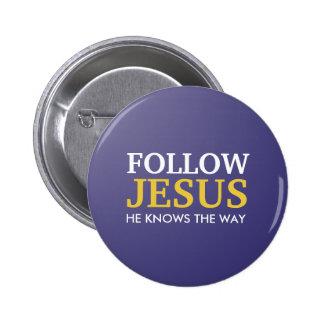 Folgen Sie Jesus, den er die Weise kennt Runder Button 5,7 Cm