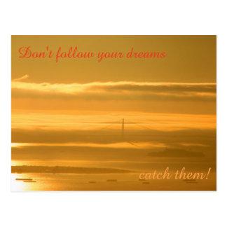 Folgen Sie nicht Ihren Träumen - FANGEN Sie sie! Postkarte