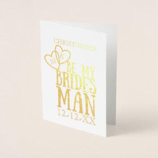 Folie ist meine Bridesman-Antrag gefaltete Folienkarte