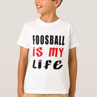 Foosball ist mein Leben T-Shirt