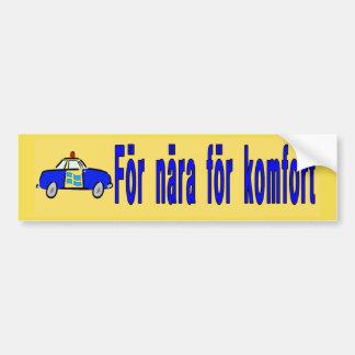 För nära för komfort, Schweden Autoaufkleber
