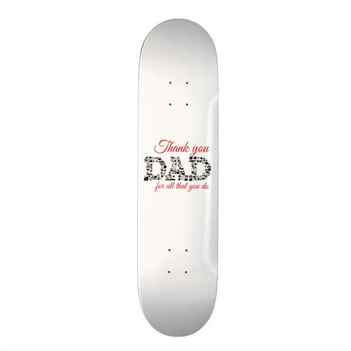 For Thank you Dad all that you C Personalisiertes Skateboard