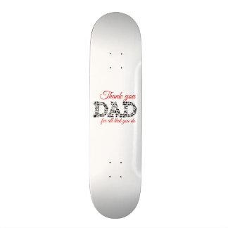 For Thank you Dad all that you C Skateboarddecks