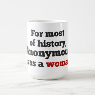 For woman most of history, Anonymous was zu Kaffeetasse