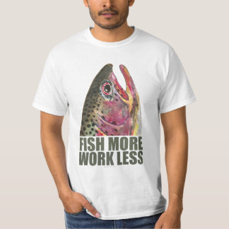 Forelle, die mehr fischt shirt