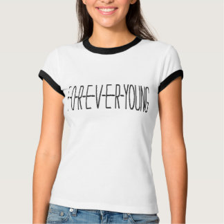 foreveryoung T-Shirt