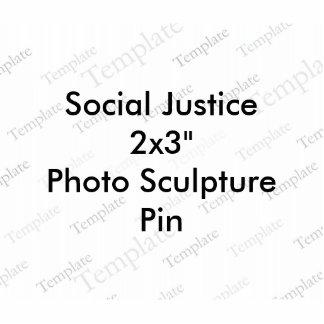 """Foto-Skulptur-Button der Sozialgerechtigkeits-2x3"""" Photostatue"""