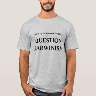 Fragen-Darwinismus - stehen Sie oben für T-Shirt