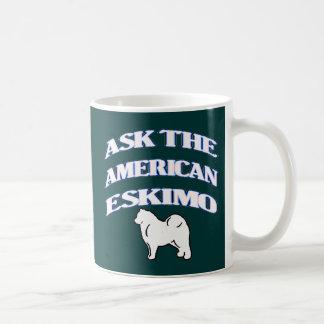 Fragen Sie den amerikanischen Eskimo Kaffeetasse