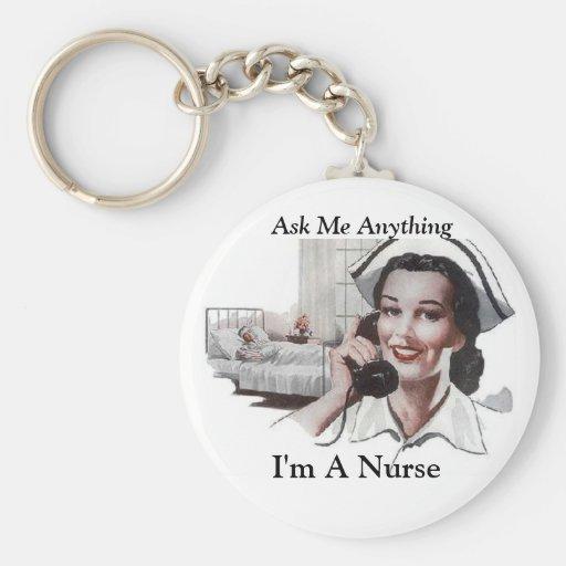 Fragen Sie mich allen - ich bin eine Krankenschwes Schlüsselanhänger