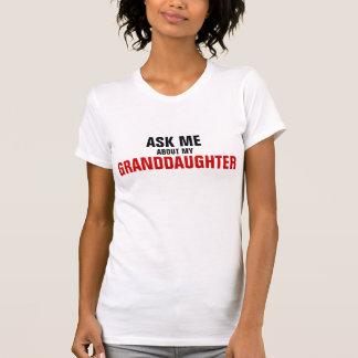 Fragen Sie mich über meine Enkelin T-Shirt