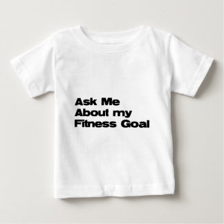 Fragen Sie mich über meine Fitness-Ziele Baby T-shirt