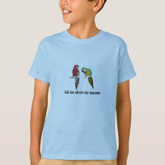 Fragen Sie mich über meine Macaws T-Shirt