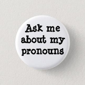 Fragen Sie mich über meinen Pronomenknopf Runder Button 3,2 Cm