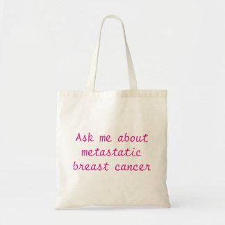 Fragen Sie mich über metastatischen Brustkrebs! Tragetasche