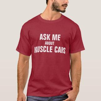 Fragen Sie mich über Muskelautos T-Shirt