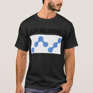 Fragen Sie mich über Nano-Währung T-Shirt