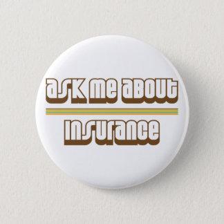 Fragen Sie mich über Versicherung Runder Button 5,1 Cm
