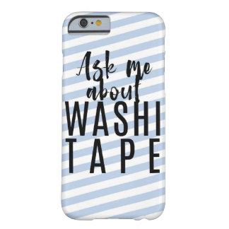 Fragen Sie mich über Washi Band - blaue Süßigkeit Barely There iPhone 6 Hülle