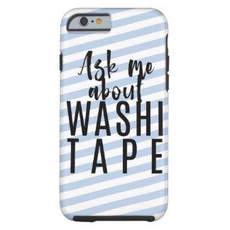 Fragen Sie mich über Washi Band - blaue Tough iPhone 6 Hülle