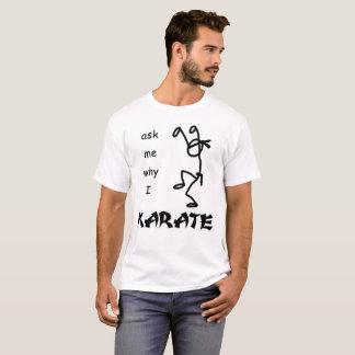 Fragen Sie mich warum i-Karate T-Shirt