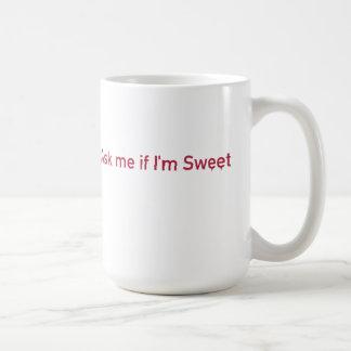 Fragen Sie mich, wenn ich süß bin Kaffeetasse