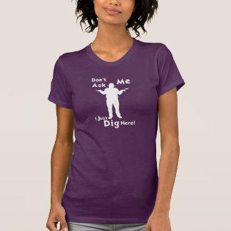 Fragen Sie mir den T - Shirt der Frauen nicht