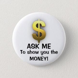 Fragen Sie mir zu $how Sie Runder Button 5,1 Cm
