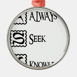 Fragen Sie, suchen Sie immer Wissen Rundes Silberfarbenes Ornament
