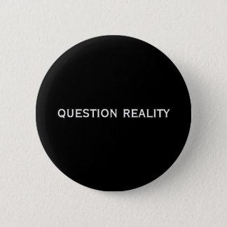 Fragenwirklichkeit Runder Button 5,7 Cm