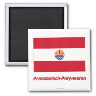 Französisch-Polynesien Flagge MIT Namen Quadratischer Magnet