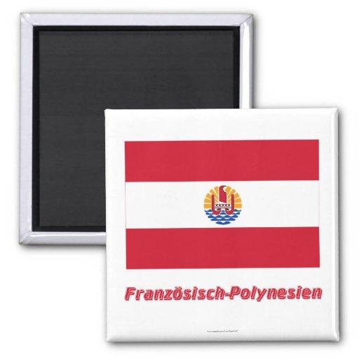 Französisch-Polynesien Flagge MIT Namen Magnets