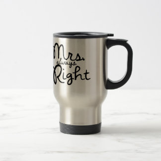 Frau Always Right Coffee Mug Reisebecher