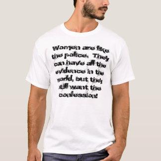 Frauen sind wie die Polizei… T-Shirt