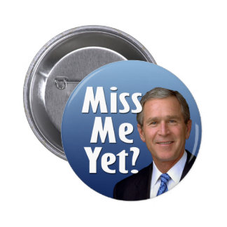 Fräulein ich schon? George W Bush Runder Button 5,7 Cm