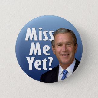 Fräulein ich schon? George W Bush Runder Button 5,1 Cm
