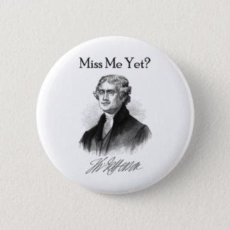 Fräulein Me Yet? (Thomas Jefferson) Runder Button 5,1 Cm