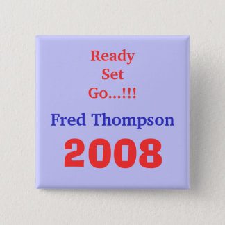 Fred Thompson, 2008, bereites Set gehen…!!! Quadratischer Button 5,1 Cm