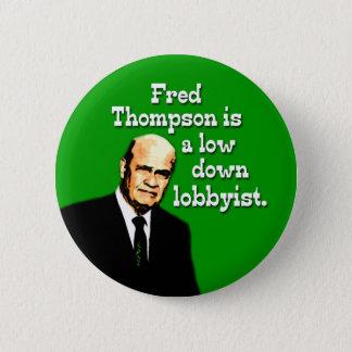 Fred Thompson ist ein Tief-unten Lobbyist Runder Button 5,1 Cm