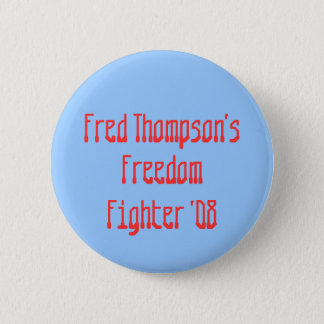 Fred Thompsons, Freiheit, Kämpfer '08 Runder Button 5,7 Cm