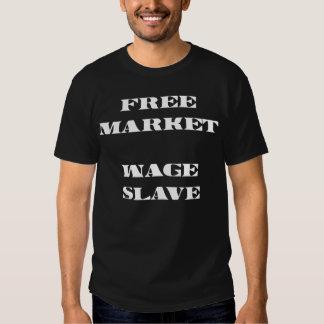 Freier Markt-Lohn-Sklave Tshirts