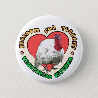 Freiheit für Truthähne! Runder Button 5,7 Cm