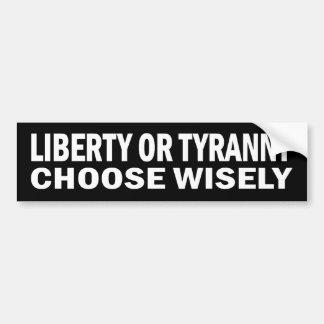 Freiheit oder Tyrannei - wählen Sie klug Aufkleber Autoaufkleber