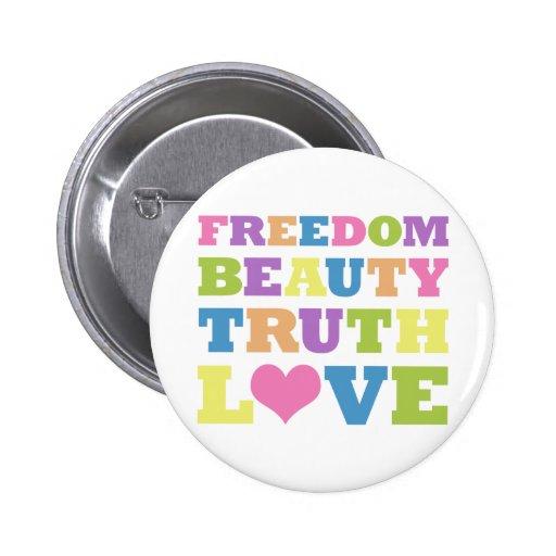 Freiheit. Schönheit. Wahrheit. Liebe Button